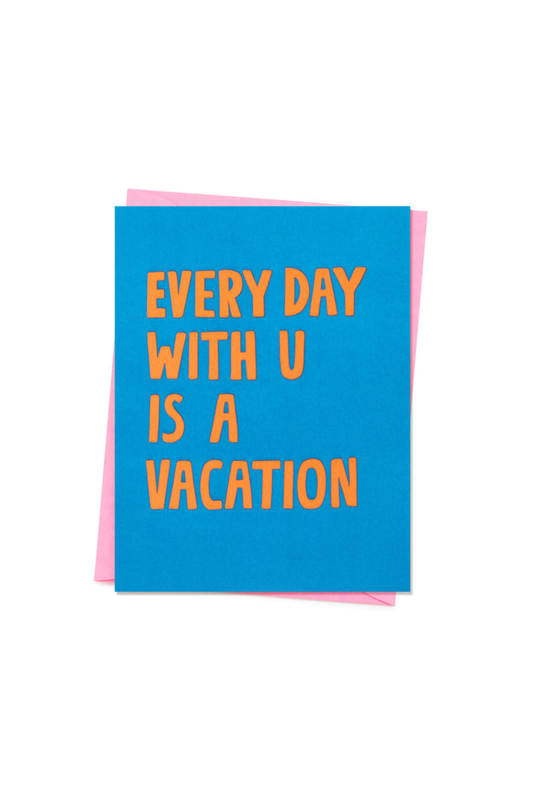 Every Day with U is a Vacation