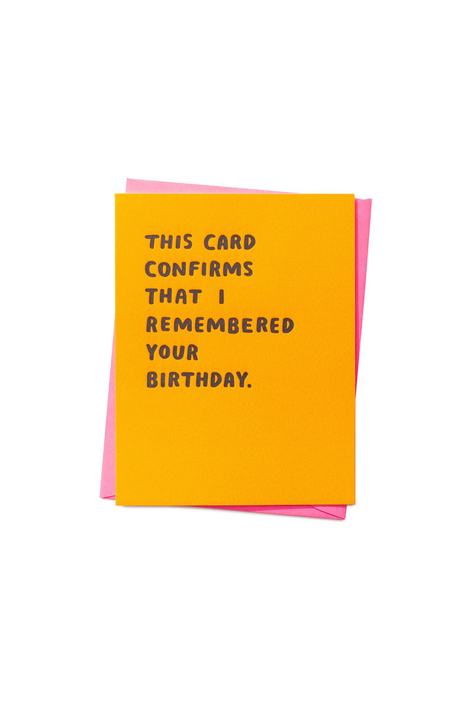 This Card Confirms That I Remembered Your Birthday. Compendium Design Store, Fremantle. AfterPay, ZipPay accepted.