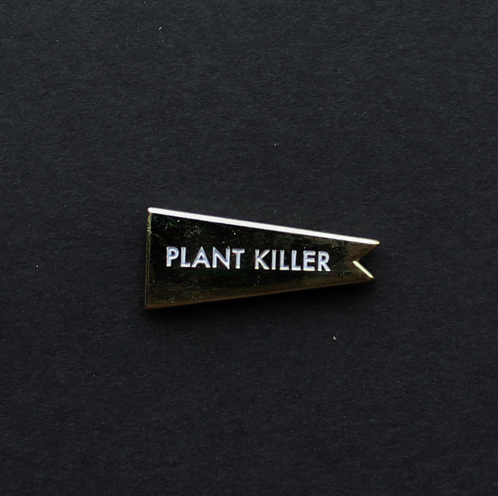 Plant Killer Pennant Pin. Compendium Design Store, Fremantle. AfterPay, ZipPay accepted.