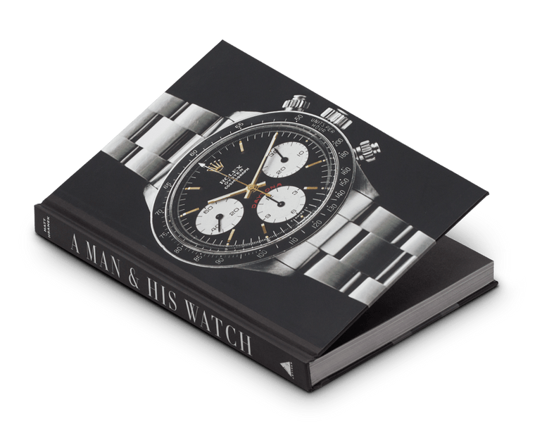 A Man and His Watch: The World's Most Iconic Watches and Stories from the Men Who Wore Them