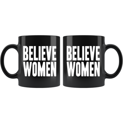 Believe Women (Black Mug)