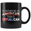 I'd Rather Be An American Than A Republican (Mug)