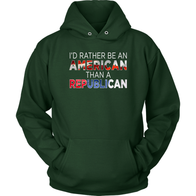 I'd Rather Be An American Than A Republican