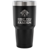 Only You Can Prevent Fascism (Tumbler)