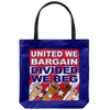 United We Bargain, Divided We Beg (Tote Bag)