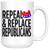 Repeal and Replace Republicans (15oz Mug)