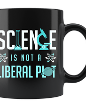 Science is Not a Liberal Plot (Black Mug)