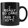 I Really DO Care - AND I VOTE