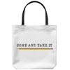 Come and Take It (with Pencil) Tote Bag