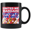 United We Bargain, Divided We Beg (Black Mug)