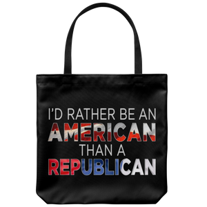 I'd Rather Be An American Than A Republican (Tote)