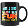 Girls Just Wanna Have Fun-damental Rights (Mug)