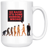 "Human DE-VOLUTION From Monkey to Trump. ""Go Back! It's Gone Horribly Wrong!"" (15oz Mug)"
