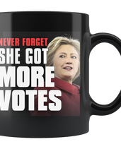 Never Forget - She Got More Votes (Hillary Clinton) Black Coffee Mug