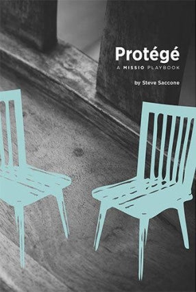 Protégé – Being Disciple, Making Disciples by Steve Saccone