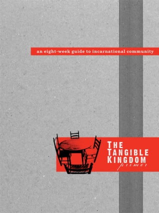 The Tangible Kingdom Primer – An 8-week Guide to Incarnational Community by Hugh Halter and Matt Smay