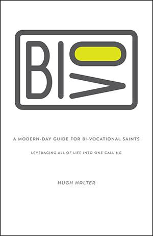 Bi-vocational and co-vocational ministry. A Modern Day Guide For Bi-Vocational Saints