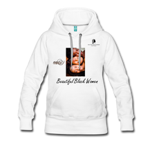 "Load image into Gallery viewer, ""Beautiful Black Women"" Line - (Shades Of Color) Soft Women's Premium Hoodie - white"
