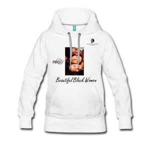 """Beautiful Black Women"" Line - (Shades Of Color) Soft Women's Premium Hoodie - white"