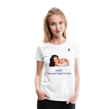 "Load image into Gallery viewer, ""Beautiful Black Women"" Line - Black Queen Premium Cotton T-Shirt - white"