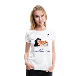 """Beautiful Black Women"" Line - Black Queen Premium Cotton T-Shirt - white"