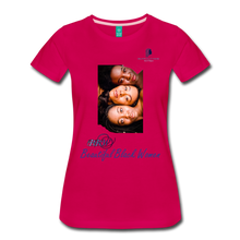"Load image into Gallery viewer, ""Beautiful Black Women"" Line - (Shades Of Color) Soft Premium Cotton T-Shirt Final - dark pink"