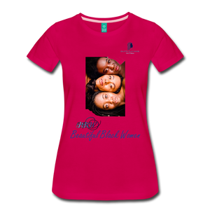 """Beautiful Black Women"" Line - (Shades Of Color) Soft Premium Cotton T-Shirt Final - dark pink"