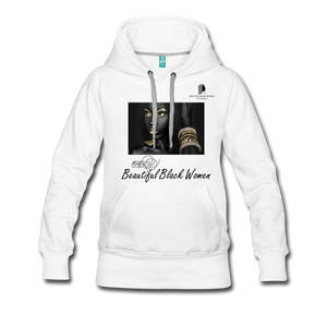 """Beautiful Black Women"" Line - (Dark & Elegant) Women's Soft Premium Hoodie - white"