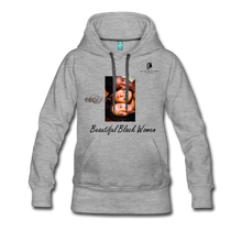 "Load image into Gallery viewer, ""Beautiful Black Women"" Line - (Shades Of Color) Soft Women's Premium Hoodie - heather gray"