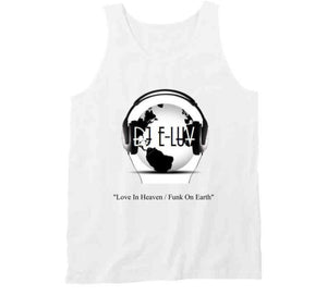 """Love In Heaven / Funk On Earth"" - Premier DJ E-Luv Logo & Video Mix White T-Shirt"