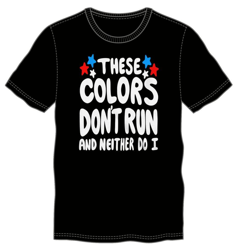 USA These Colors Don't Run And Neither Do I Fourth Of July Men's Black T-Shirt