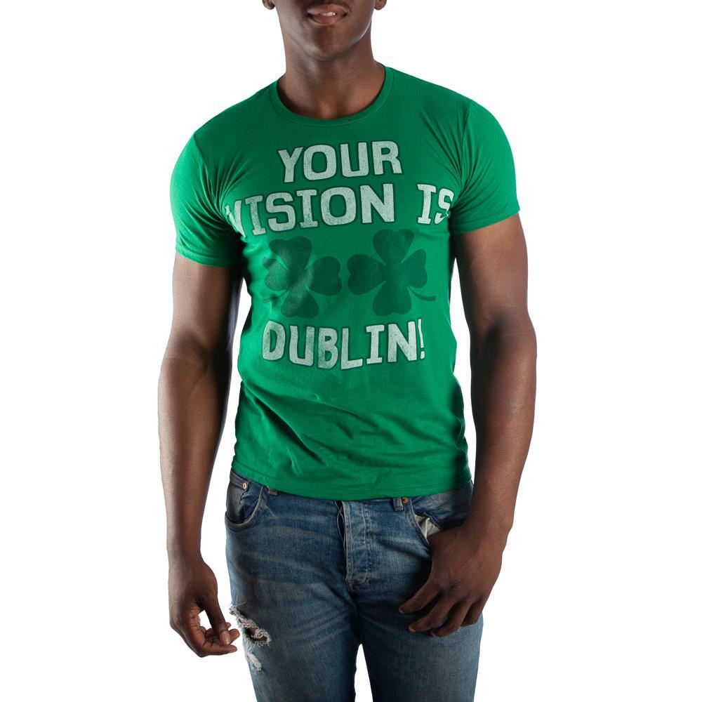 Your Vision Is Dublin! Irish Shamrock Men's Green T-Shirt Tee Shirt