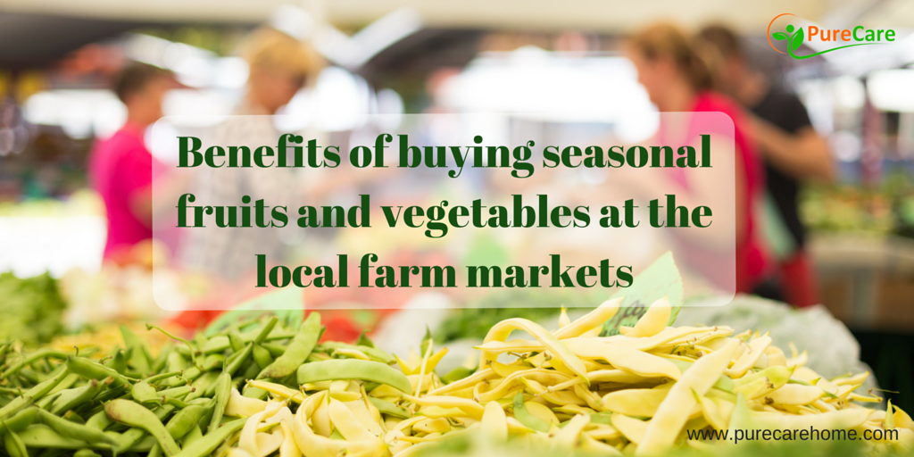 Benefits of buying seasonal fruits and vegetables at the local farm markets