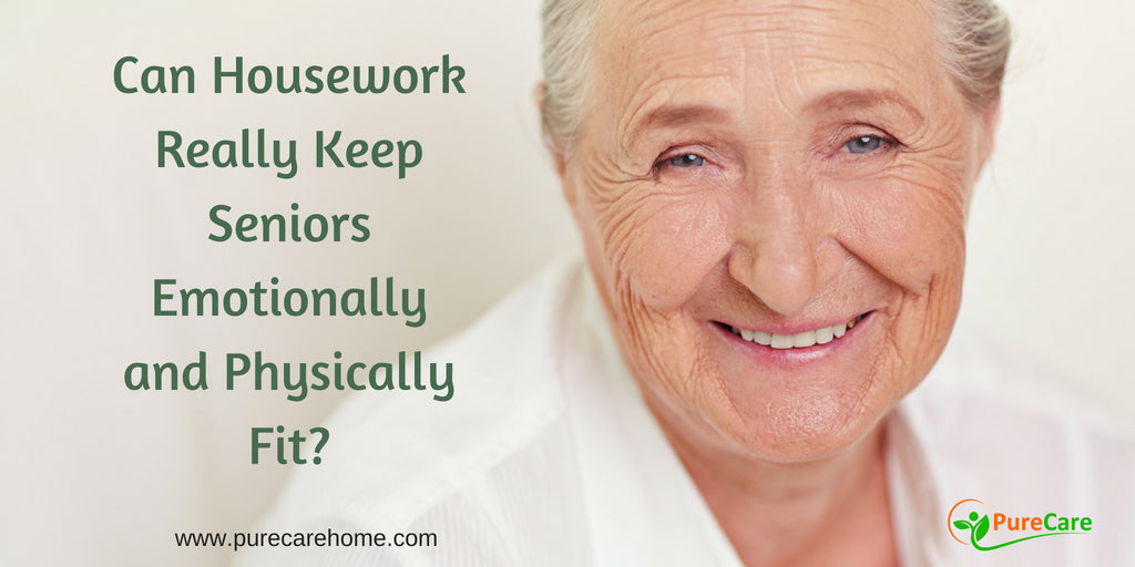 Can Housework Really Keep Seniors Emotionally and Physically Fit?