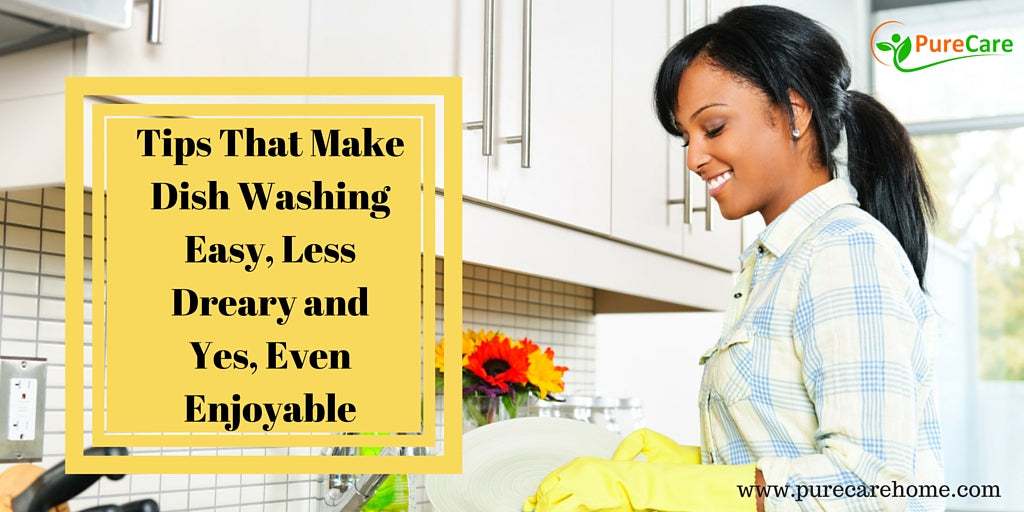 Tips That Make Dish Washing Easy, Less Dreary and Yes, Even Enjoyable