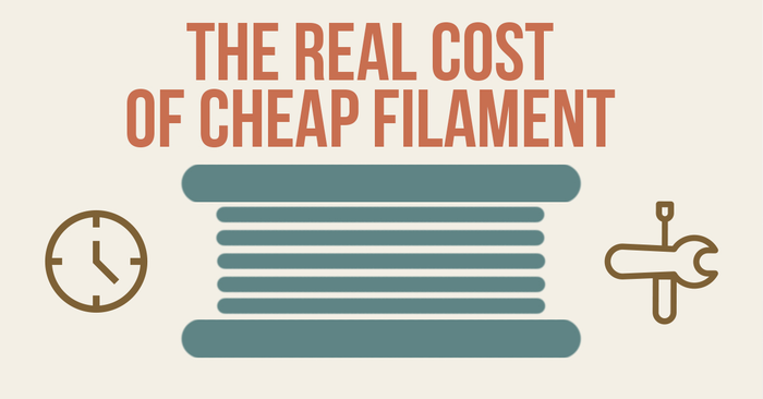 The Real Cost of Cheap 3D Printer Filament