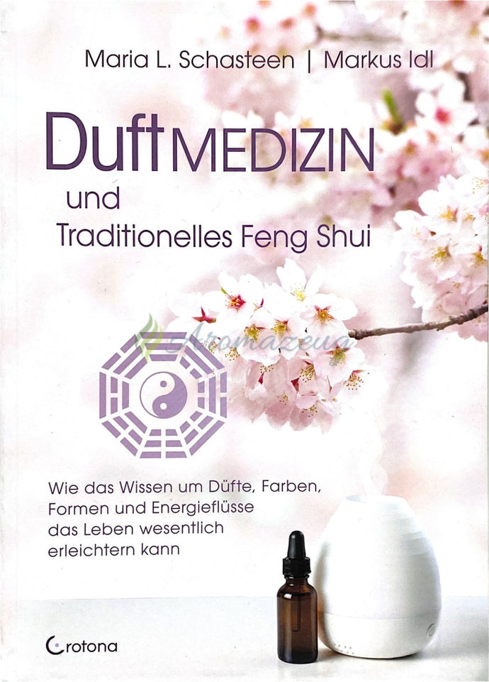 Duftmedizin Und Traditionelles Feng Shui Books
