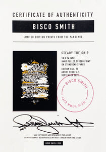BISCO SMITH 'Steady the Ship' Screen Print
