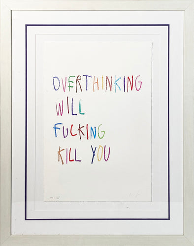 CB HOYO 'Overthinking Will Fucking Kill You' Giclée Print Framed