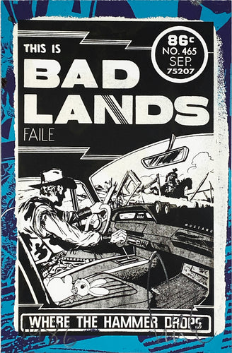 FAILE 'This is Bad Lands' Hand-Painted Silkscreen Print