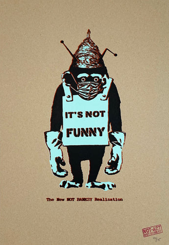 NEW NOT BANKSY REALIZATION 'It's Not Funny' Screen Print