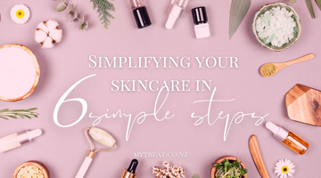 Simplifying your skincare in 6 simple steps