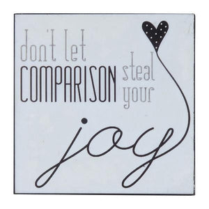 WORDS OF WISDOM SIGN - COMPARISON & JOY