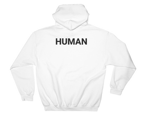 """We Are All Human"" Hoodie"