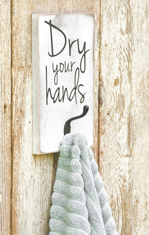 Bathroom/Kitchen Dry your hands Towel Hook Wood Sign