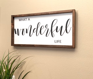 Farmhouse Wood Sign - What a Wonderful Life - Red Roan Signs | Custom Rustic Home Decor