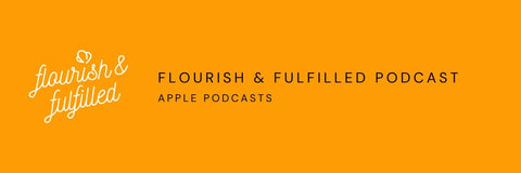Flourish & Fulfilled Podcast on Apple Podcasts