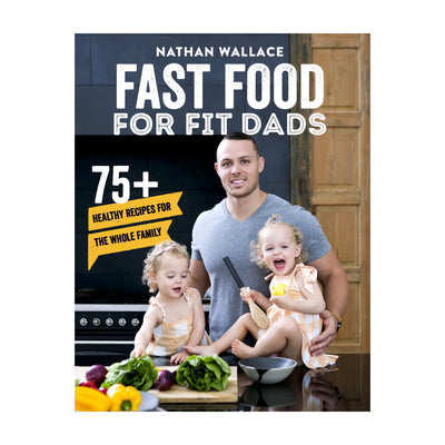 Fast Food for Fit Dads by Nathan Wallace