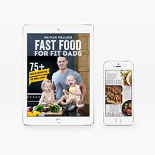 Load image into Gallery viewer, Fast Food for Fit Dads by Nathan Wallace - Digital Edition | Sophie Guidolin