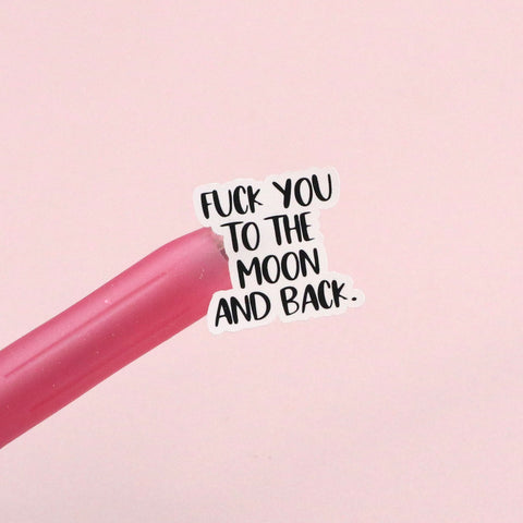 Foul Mouth Fun - Fuck You, To the Moon and Back.